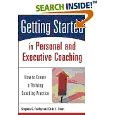 Getting Started in Personal and Executive Coaching