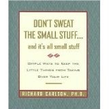 on't Sweat the Small Stuff... and It's All Small Stuff