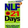 NLP in 21 Days, A complete Introduction and Training Program To Neuro-Linguistic Programming