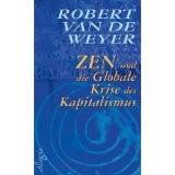 Zen und die Globale Krise des Kapitalismus