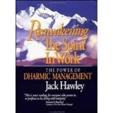 Ewakening the Spirit in Work: The Power of Dharmic Management