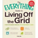 The Everything Guide to Living Off the Grid