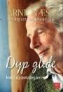 Dyp glede : med Arne Næss inn i dypøkologien
