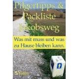 Pilgertipps & Packliste Jakobsweg: Was mit muss und was zu Hause bleiben kann
