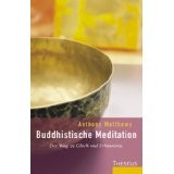 Buddhistische Meditation: Der Weg zu Glück und Erkenntnis