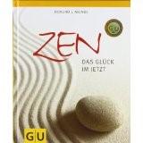 Zen: das Glück im Jetzt