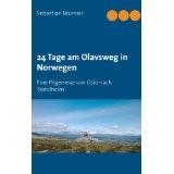 24 Tage am Olavsweg in Norwegen: Eine Pilgerreise von Oslo nach Trondheim