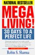Mega living 30 Days to a Perfect Life
