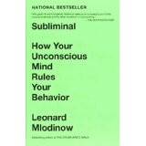 Subliminal: How Your Unconscious Mind Rules Your Behavior,