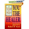 ou the Healer: The World-Famous Silva Method on How to Heal Yourself and Others