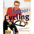 Indoor-Cycling. Optimal trainieren für Kondition und Figur