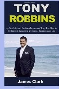 Business Lessons of Tony Robbins and 23 Life Lessons of Warren Buffett