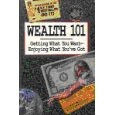 Wealth 101: Getting What You Want-Enjoying What You'Ve Got