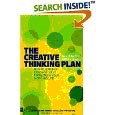 The Creative Thinking Plan: How to Generate Ideas and Solve Problems in Your Work and Life